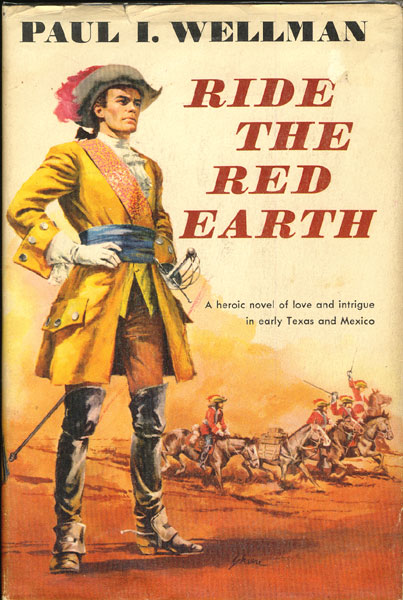 Ride The Red Earth by Paul I Wellman