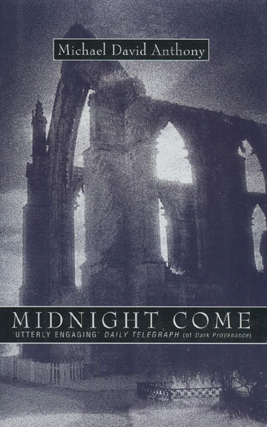 Midnight Come. by  Michael David. Anthony