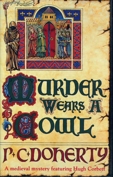 Murder Wears A Cowl. by P.C. Doherty