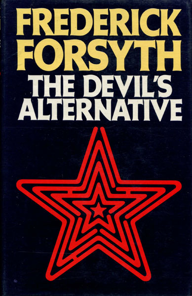 The Devil's Alternative. by Frederick. Forsyth