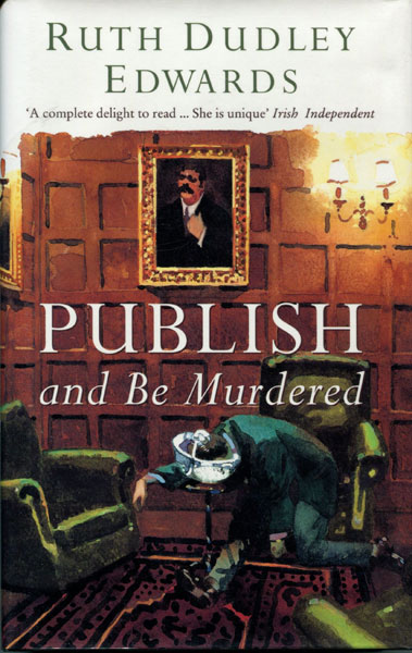 Publish And Be Murdered. by  Ruth Dudley. Edwards