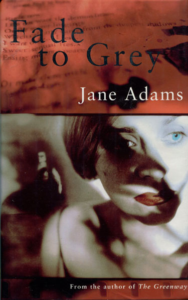 Fade To Grey. by Jane. Adams