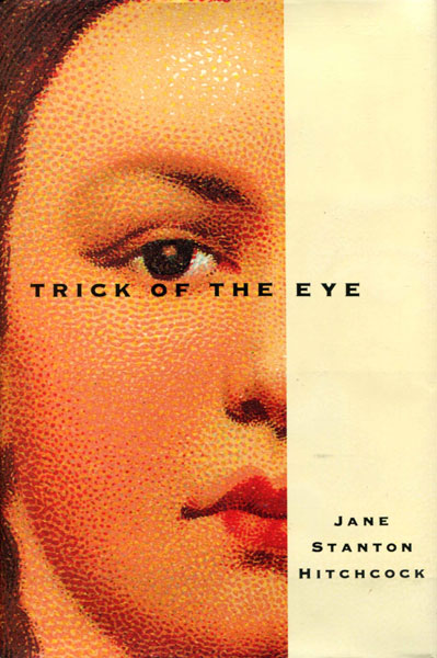 Trick Of The Eye. by  Jane Stanton. Hitchcock