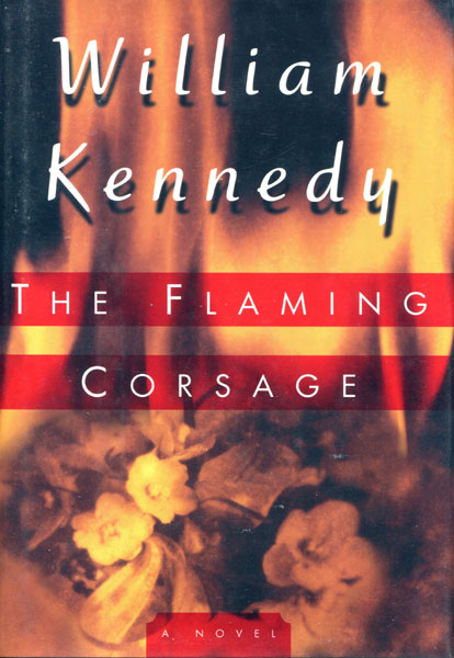 The Flaming Corsage. by William. Kennedy