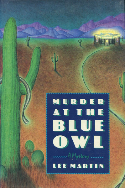 Murder At The Blue Owl. by Lee. Martin