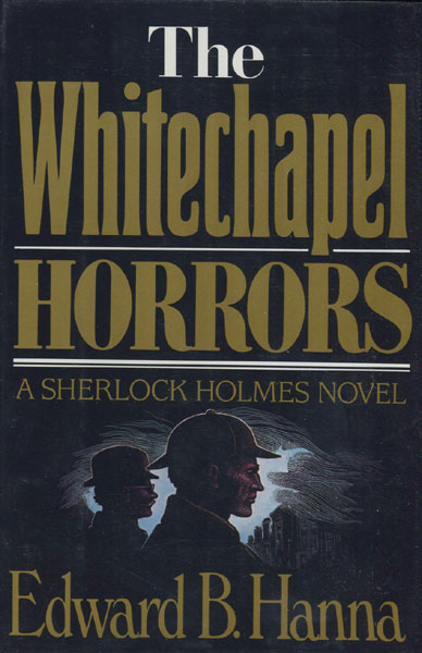 The Whitechapel Horrors. by  Edward B Hanna