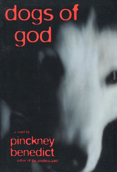 Dogs Of God.  by Pinckney. Benedict