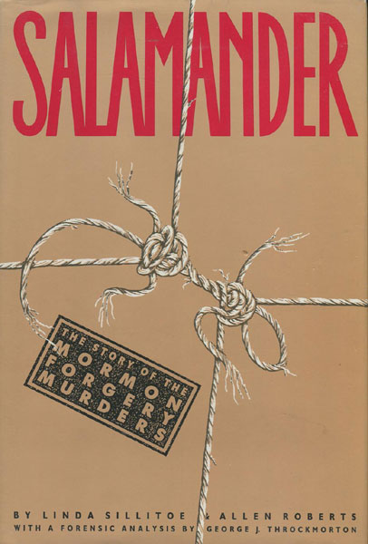 Salamander. The Story Of The Mormon Forgery Murders. by Linda & Allen D. Roberts. Sillitoe
