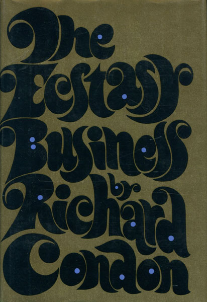 The Ecstasy Business. by  Richard Condon