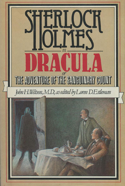 Sherlock Holmes Vs. Dracula Or The Adventure Of The Sanguinary Court - By John Hwatson, M D.  Loren D Estleman [Edited By]