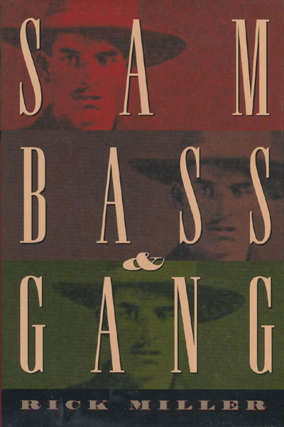 Sam Bass & Gang. by  Rick Miller