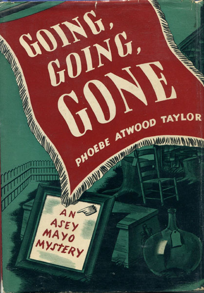 Going, Going, Gone. by  Phoebe Atwood. Taylor