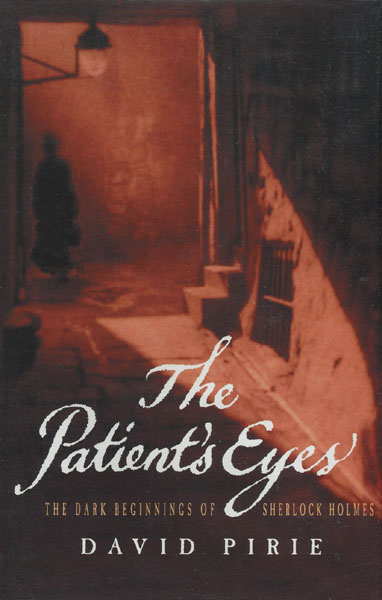 The Patient's Eyes. by  David. Pirie