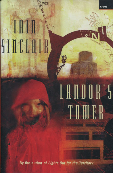 Landor's Tower - Or The Imaginary Conversations. by Iain. Sinclair
