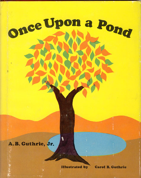 Once Upon A Pond  A.B Guthrie, Jr