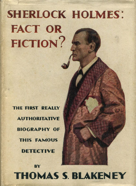 Sherlock Holmes: Fact Or Fiction? by  Thomas S. Blakeney