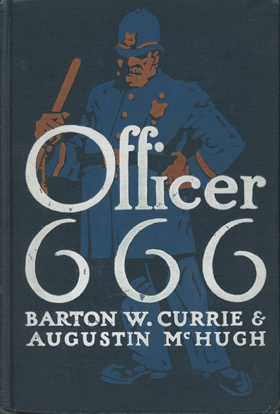 Officer 666. by Barton W. & Augustin Mchugh. Currie