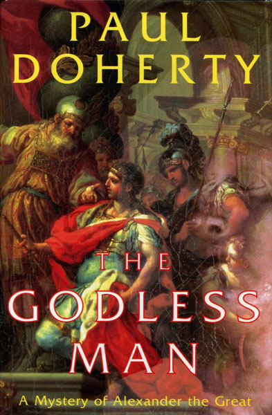 The Godless Man. by Paul. Doherty
