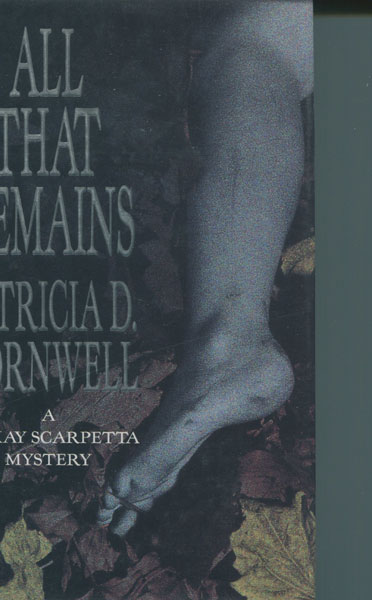 All That Remains. by Patricia D. Cornwell