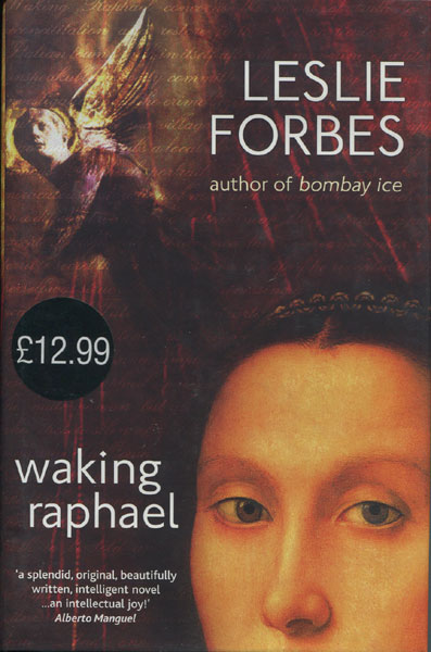 Waking Raphael. by  Leslie. Forbes