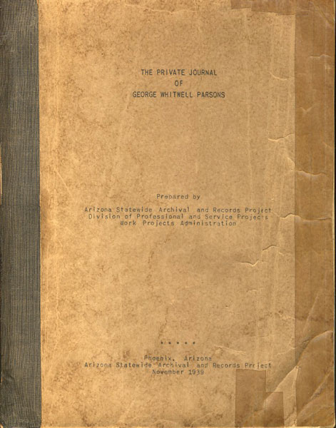 The Private Journal Of George Whitwell Parsons by George Whitwell. Parsons