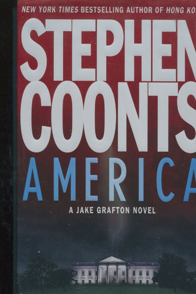 America. A Jake Grafton Novel. by Stephen. Coonts