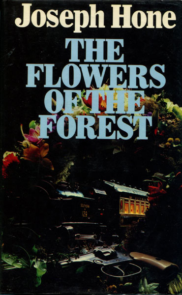 The Flowers Of The Forest. by Joseph. Hone