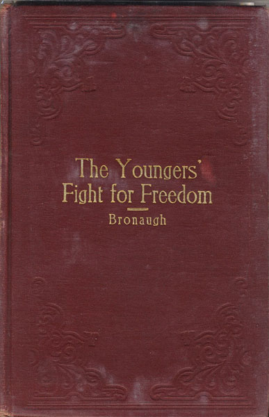 The Youngers' Fight For Freedom. A Southern Soldier's Twenty Years' Campaign To Open Northern Prison Doors-With Anecdotes Of War Days.  by  W.C. Bronaugh