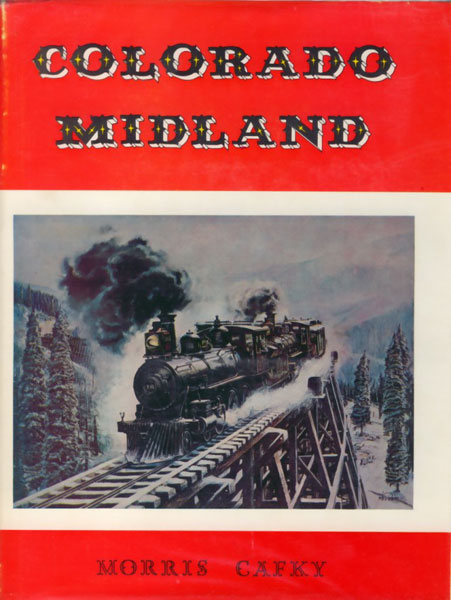 Colorado Midland by  Morris Cafky