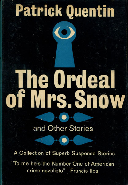 The Ordeal Of Mrs. Snow And Other Stories.  by  Patrick. Quentin
