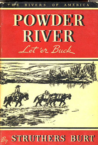 Powder River, Let 'Er Buck by  Struthers Burt