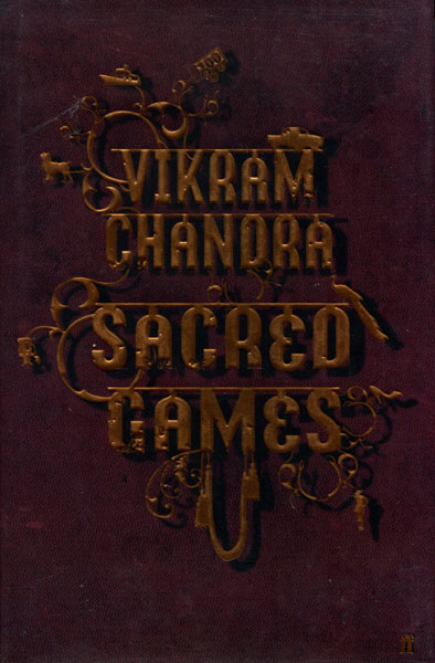 Sacred Games. by  Vikram. Chandra