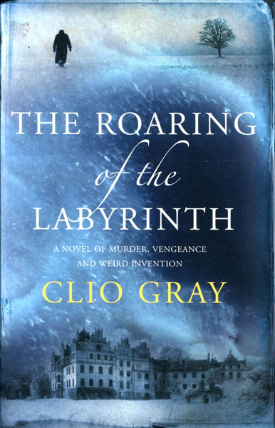 The Roaring Of The Labyrinth. by  Clio. Gray