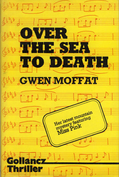 Over The Sea To Death. by Gwen. Moffat