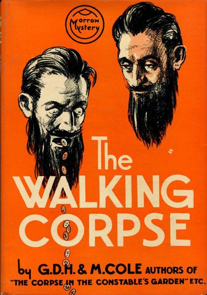 The Walking Corpse.  by  G.D.H. & Margaret. Cole