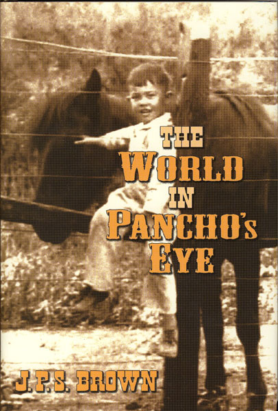 The World In Pancho's Eye. by J.P.S. Brown