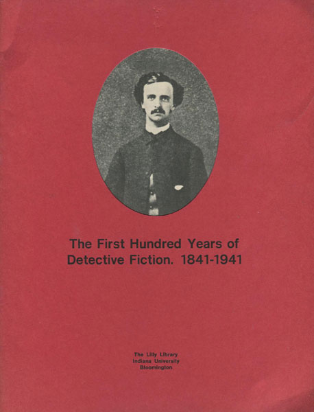 "The First Hundred Years Of Detective Fiction. 1841-1941. By One Hundred Authors On The Hundred Thirtieth Anniversary Of The First Publication In Bookform Of Edgar Allan Poe's ""The Murders In The Rue Morgue"" Philadelphia,1843.   David A. Randall [Foreword By]"