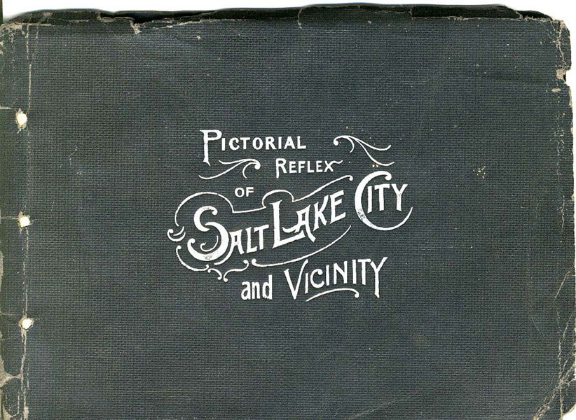 Pictorial Reflex Of Salt Lake City And Vicinity.