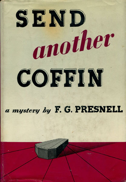 Send Another Coffin by  F.G Presnell