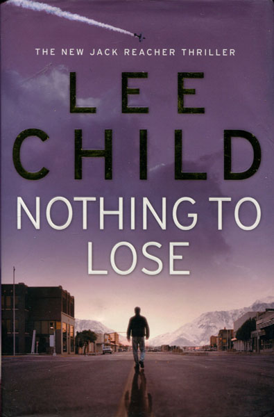 Nothing To Lose. by  Lee. Child