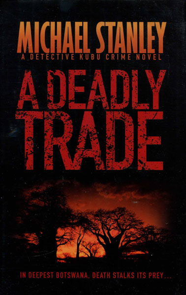 A Deadly Trade. by Michael. Stanley