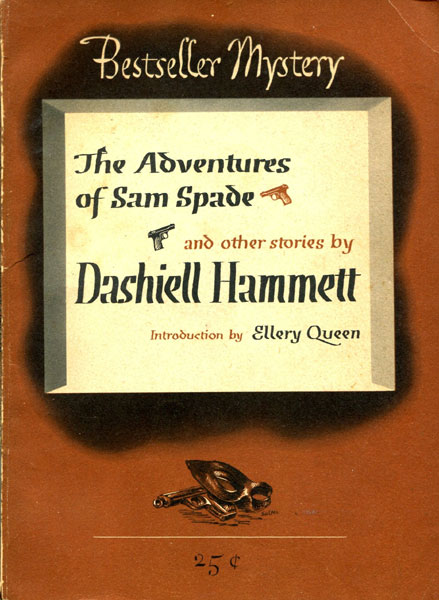 The Adventures Of Sam Spade And Other Stories. by  Dashiell. Hammett