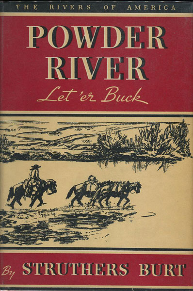 Powder River, Let 'Er Buck. by  Struthers. Burt