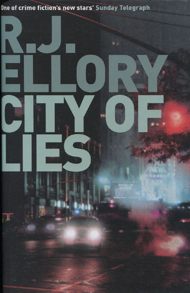 City Of Lies. by R.J. Ellory