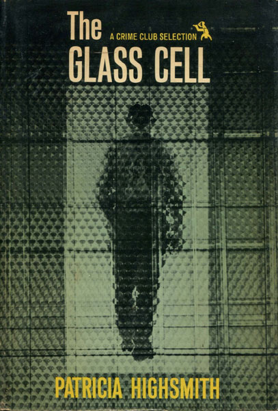The Glass Cell. by  Patricia. Highsmith