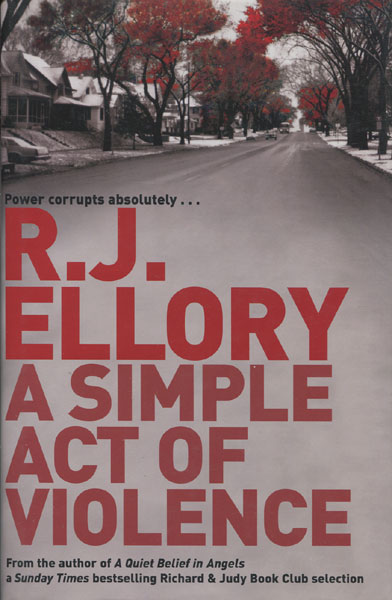 A Simple Act Of Violence. by  R.J. Ellory