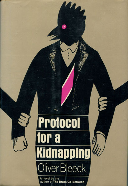 Protocol For A Kidnapping. by Oliver. Bleeck