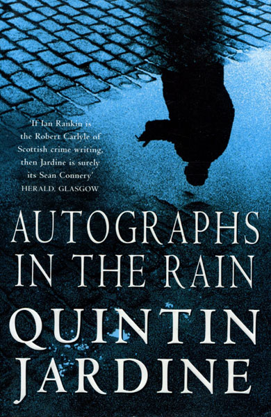 Autographs In The Rain. by Quintin. Jardine