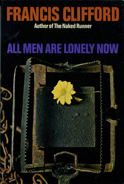 All Men Are Lonely Now. by  Francis. Clifford