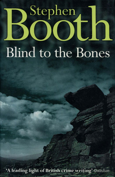 Blind To The Bones. by Stephen. Booth